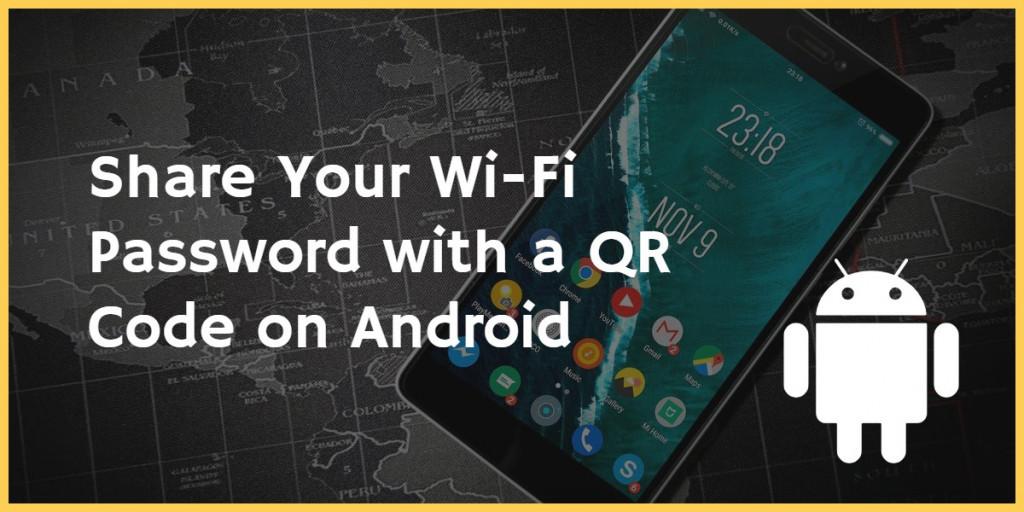 Image 2 AndroidのQRコードを使ってWi-Fiパスワードを共有しよう