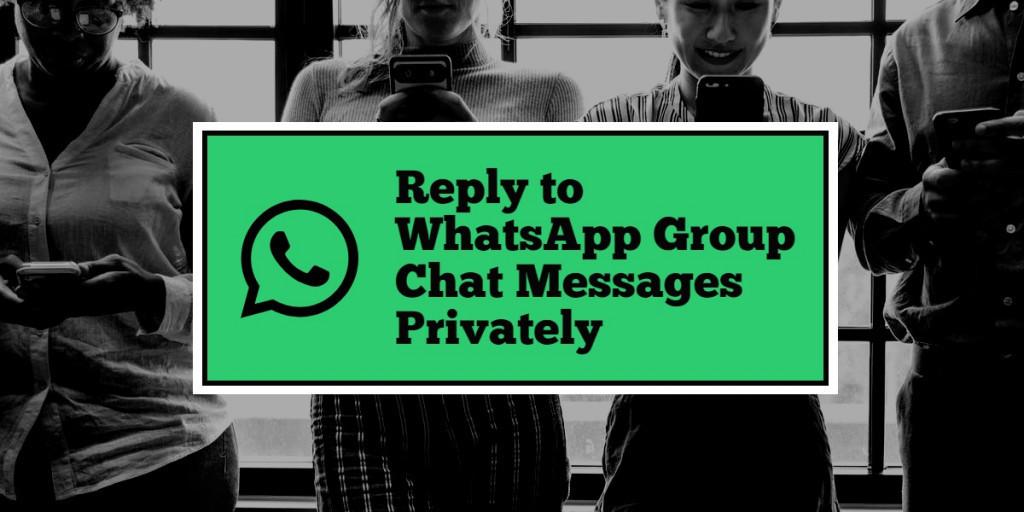 Image 2 WhatsApp グループチャットで、他のメンバーには知られずに密かに特定メッセージに返信しよう