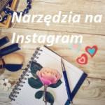 Niezbędne narzędzia do zarządzania Kontem na Instagramie