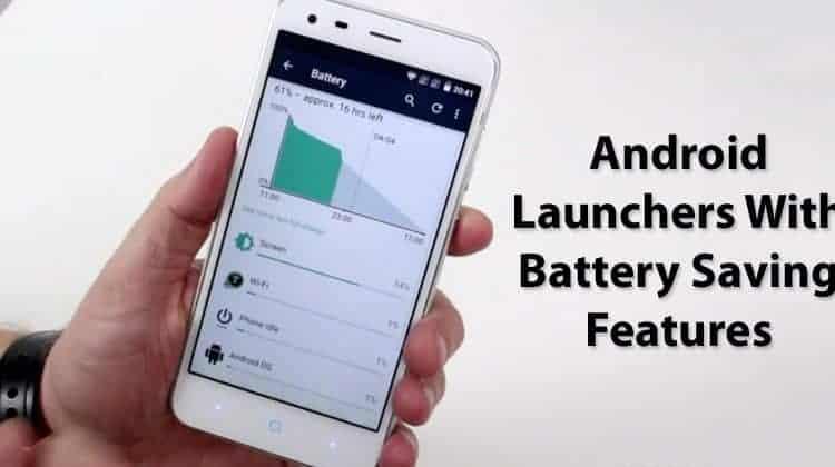 De beste Android-launchers met batterijbesparende functies