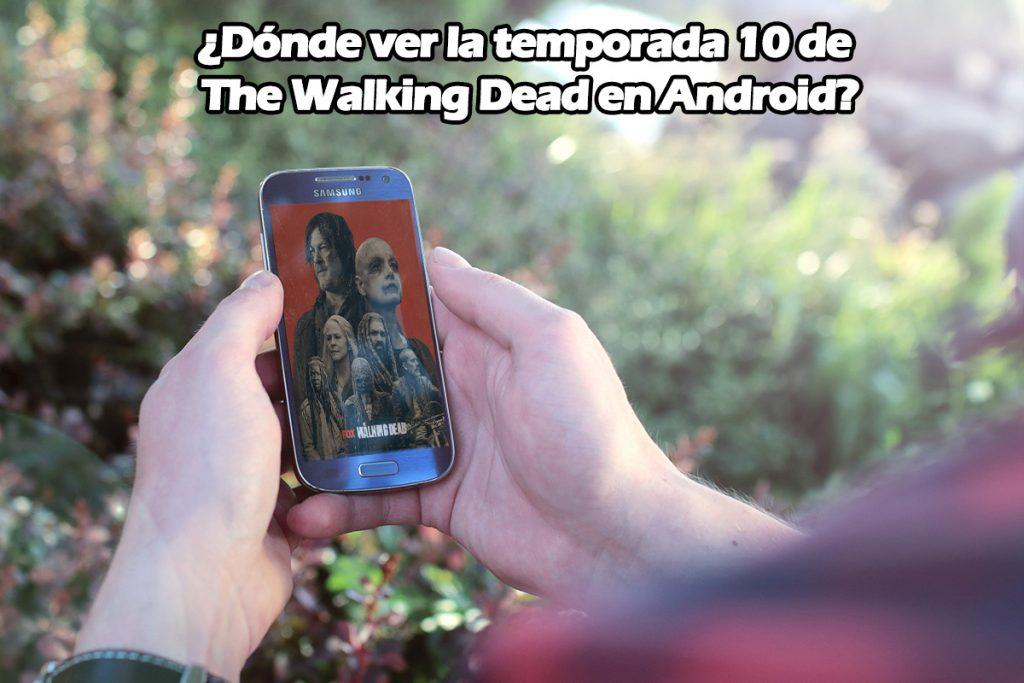 ¿Dónde ver la temporada 10 de The Walking Dead en Android?