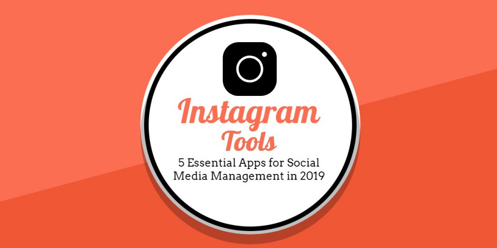 image 1 - Instagram Tools: 5 Essential Apps for Social Media Management in 2019