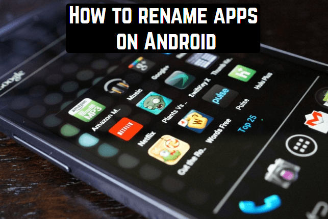Tips & Tricks: Rename any App in Android
