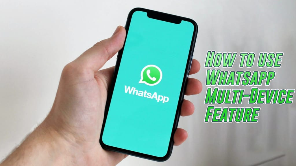WhatsApp's New Multi-Device Feature: How to Get and Use