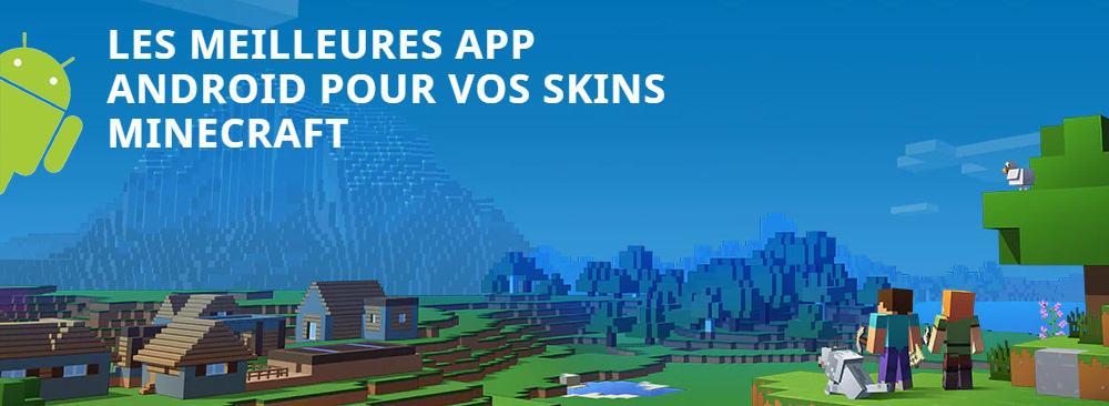 Les Meilleures app Android pour vos skins Minecraft