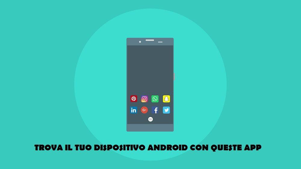 Le migliori applicazioni per localizzare il tuo dispositivo Android