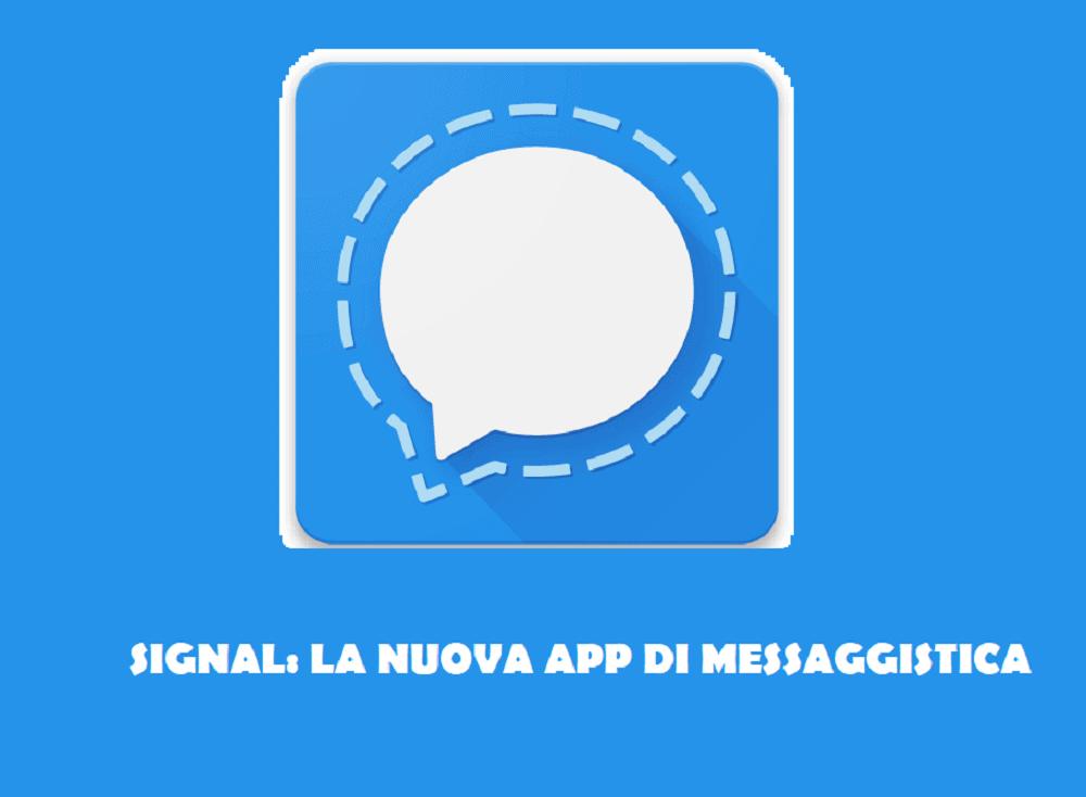 Cosa è l'applicazione Signal e come si usa sui dispositivi Android