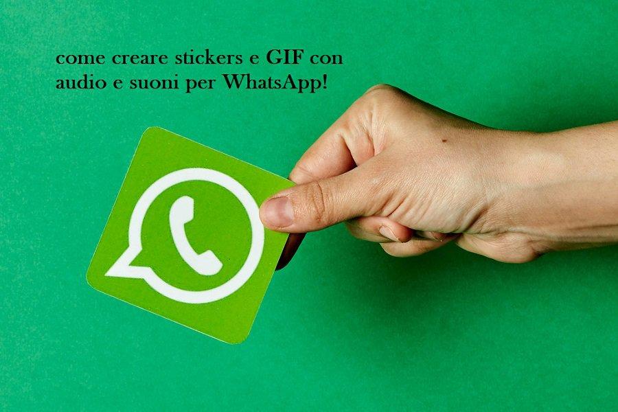 Come creare GIF e adesivi con suoni da condividere su WhatsApp!