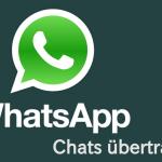 Wie Sie Ihre WhatsApp Konversationen auf ein neues Android Gerät übertragen können