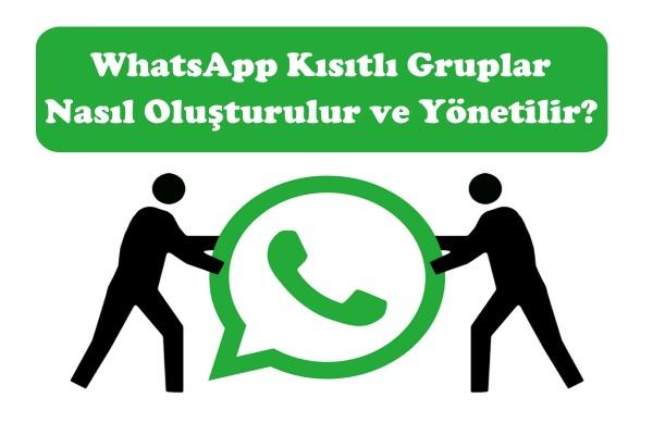 whatsapp kısıtlı grup
