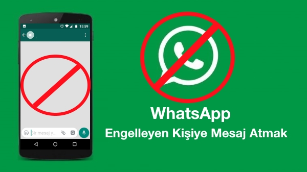 whatsapp'ta-engelleyen-kişiye-mesaj-atmak
