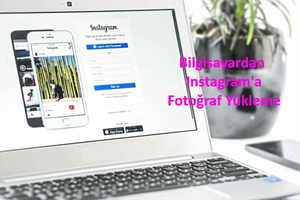 bilgisayardan-instagrama-fotoğraf-yükleme