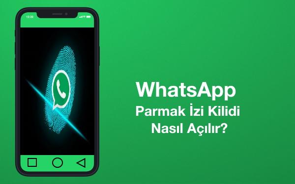 whatsapp-parmak-izi-kilidi-nasıl-açılır