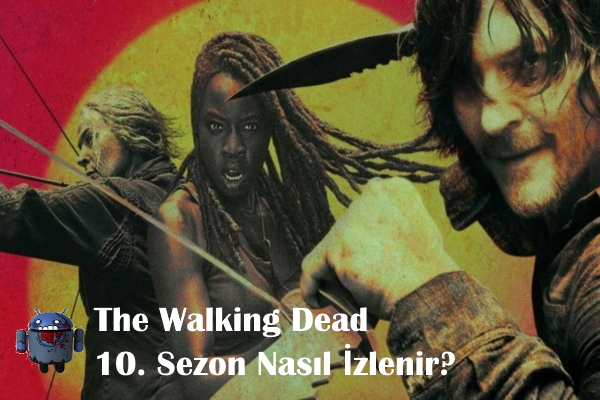 the-walking-dead-10-sezon-nasıl-izlenir