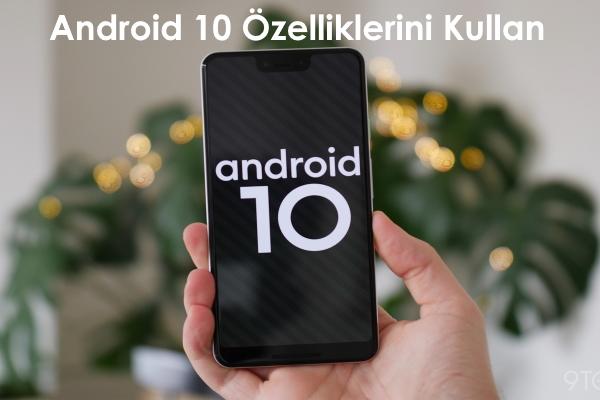 android-10-ozellikleri