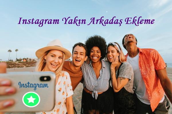 instagram-yakın-arkadaş-ekleme