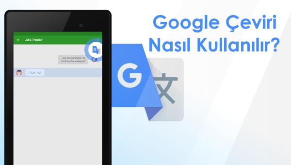 google-çeviri-nasıl-kullanılır