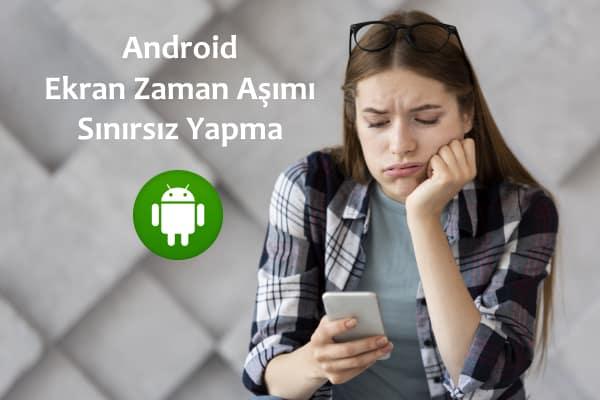 android-ekran-zaman-aşımı-sınırsız-yapma
