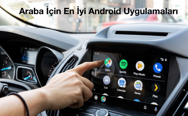 araba-için-en-iyi-android-uygulamaları