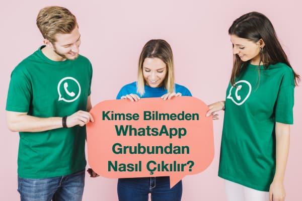 whatsapp-grubundan-gizlice-çıkmak
