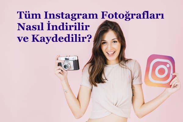 instagram-fotoğrafları-nasıl-indirilir